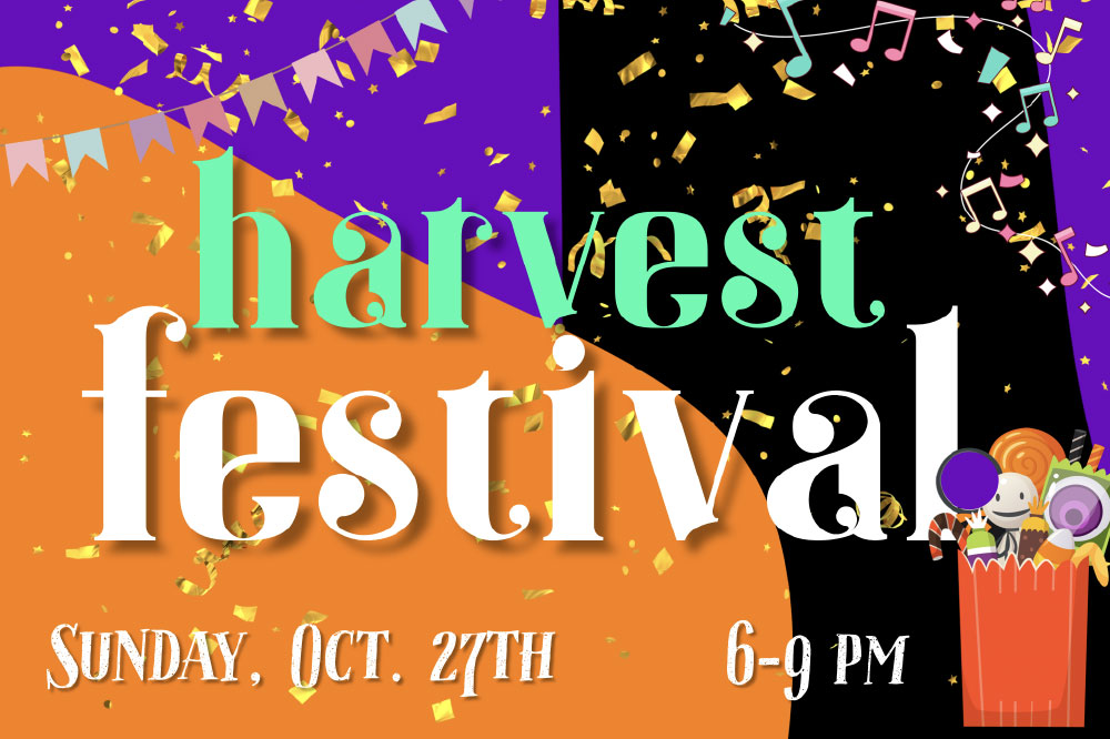 SUNDAY, OCTOBER 27   6 - 9 PM   FREE CANDY, BOUNCY TOYS, GAME BOOTHS